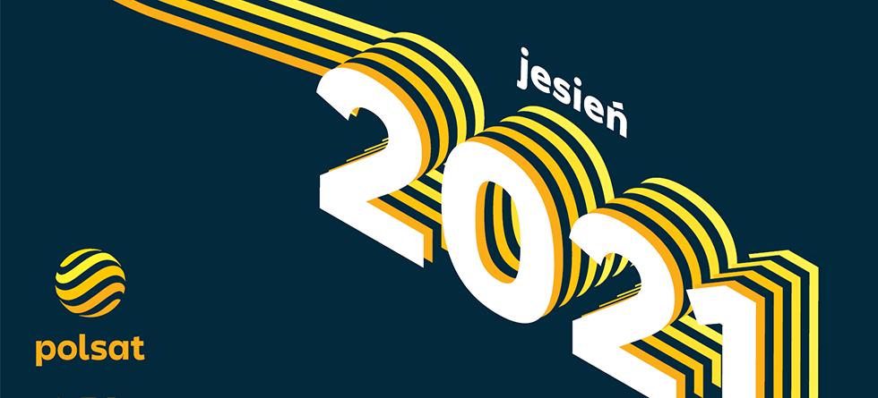 Jesień 2021 w Telewizji POLSAT