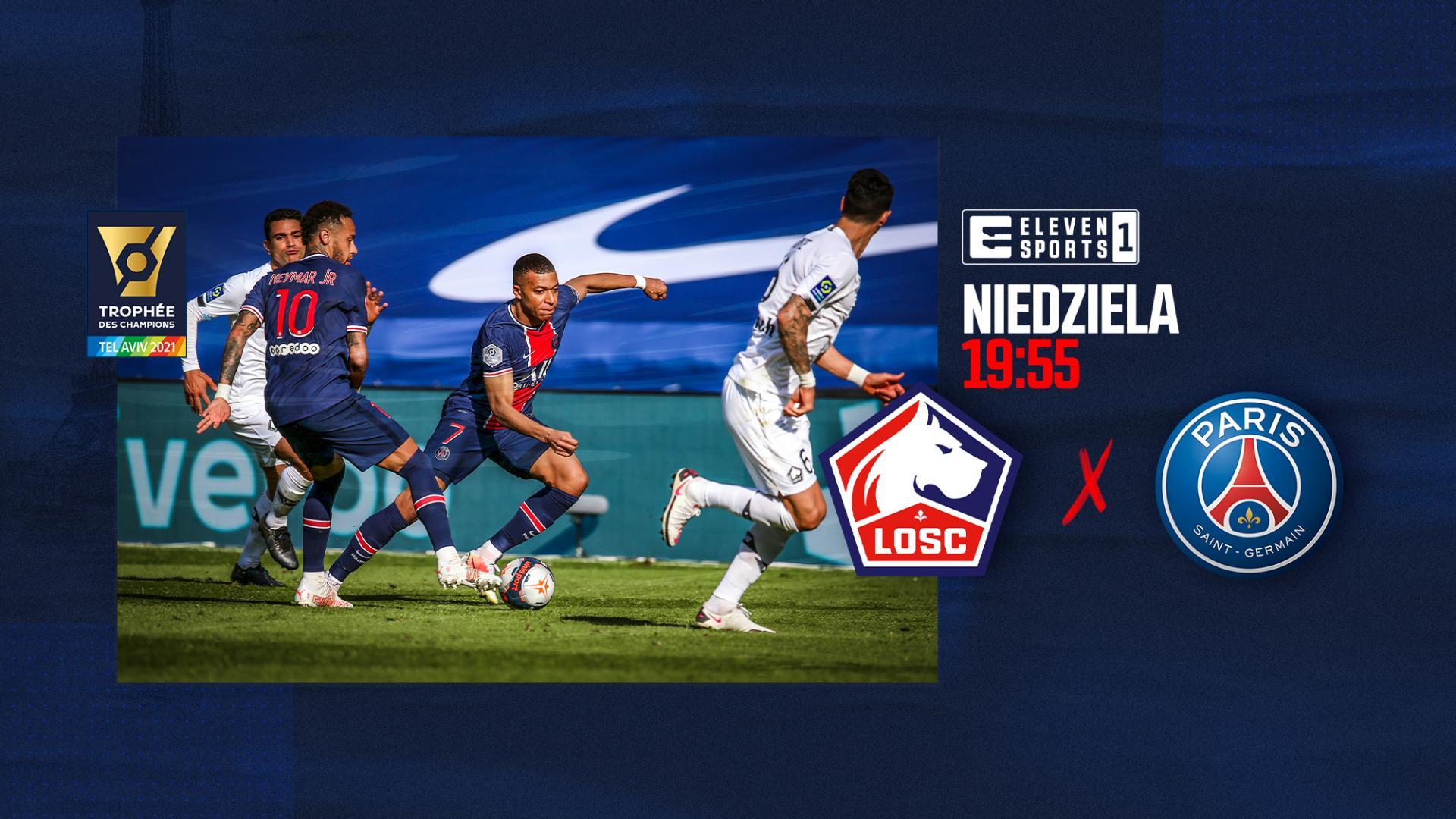 Superpuchar Francji: LOSC Lille - PSG
